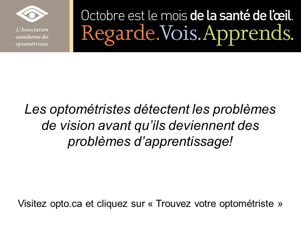 Visitez opto.ca et cliquez sur « Trouvez votre optométriste »