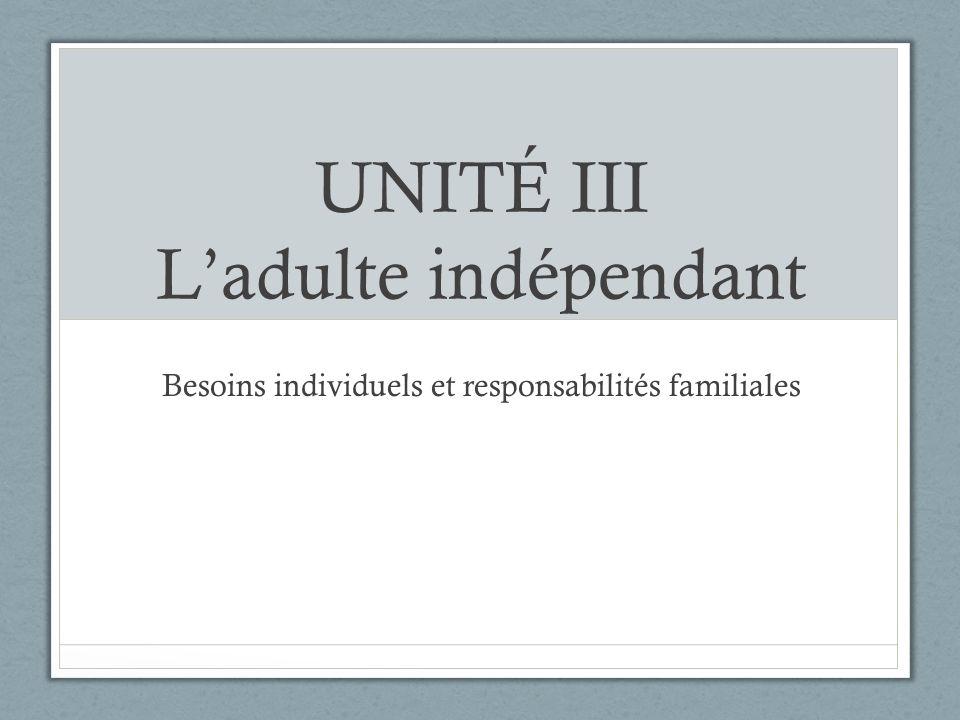 UNITÉ III L'adulte indépendant