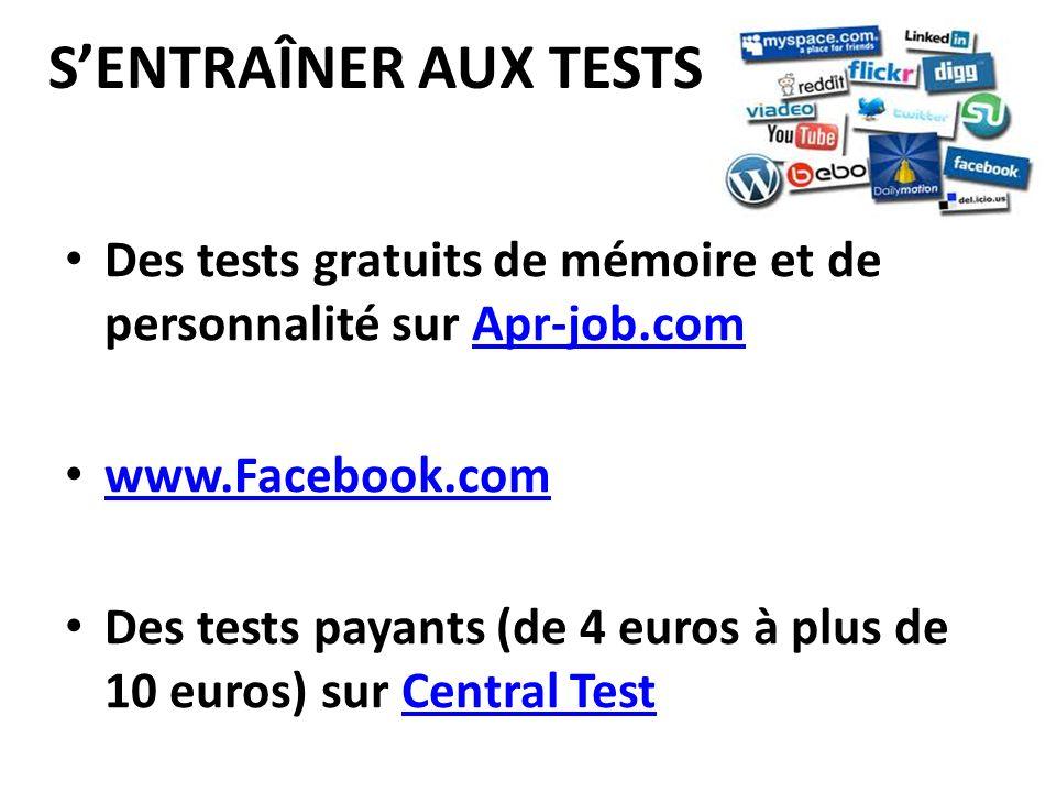 S'ENTRAÎNER AUX TESTS Des tests gratuits de mémoire et de personnalité sur Apr-job.com. www.Facebook.com