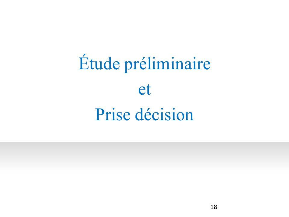 Étude préliminaire et Prise décision