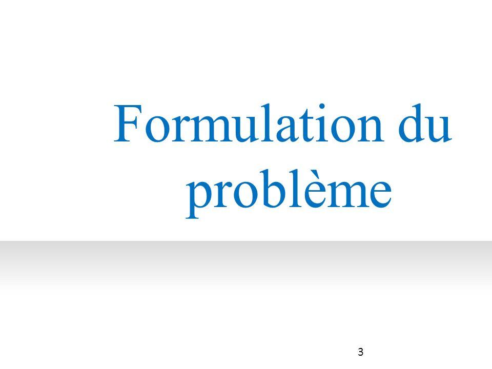 Formulation du problème