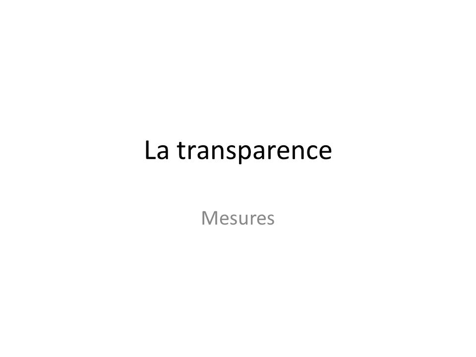 La transparence Mesures