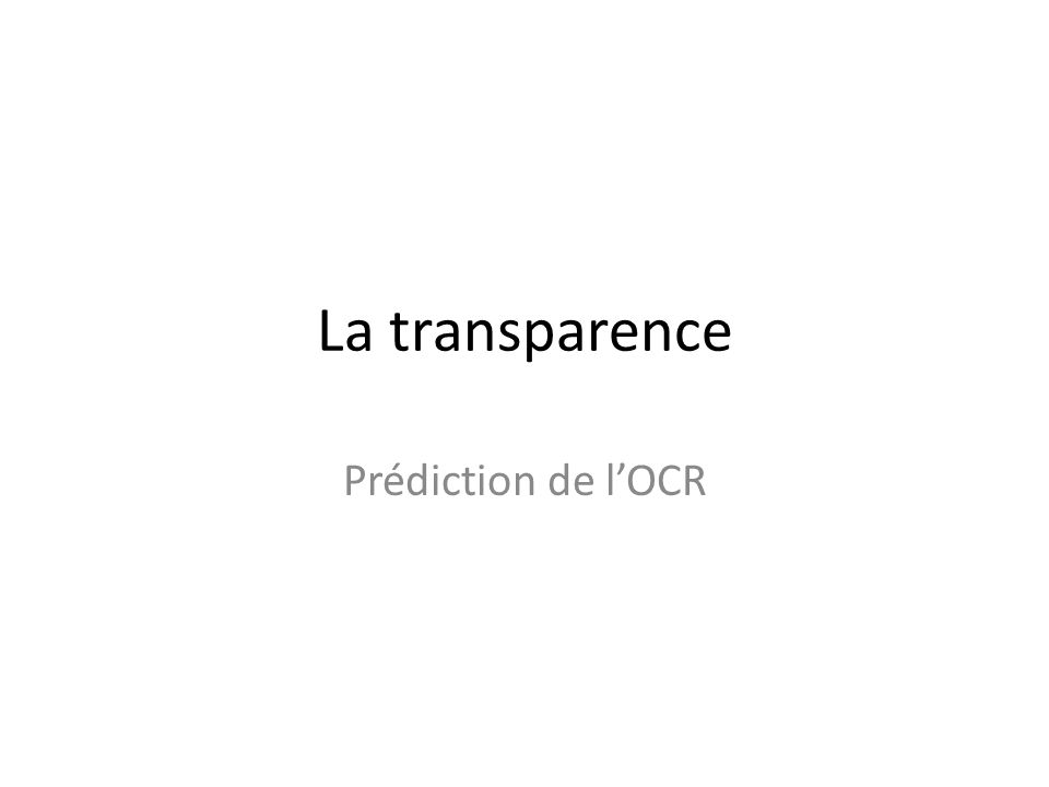 La transparence Prédiction de l'OCR
