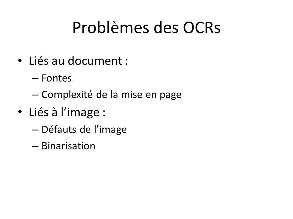 Problèmes des OCRs Liés au document : Liés à l'image : Fontes