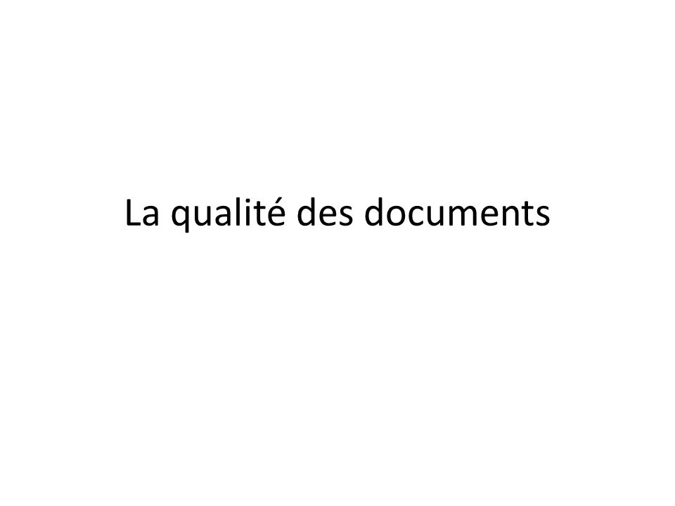 La qualité des documents