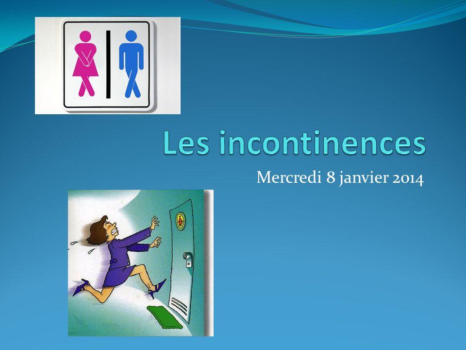 Les incontinences Mercredi 8 janvier 2014