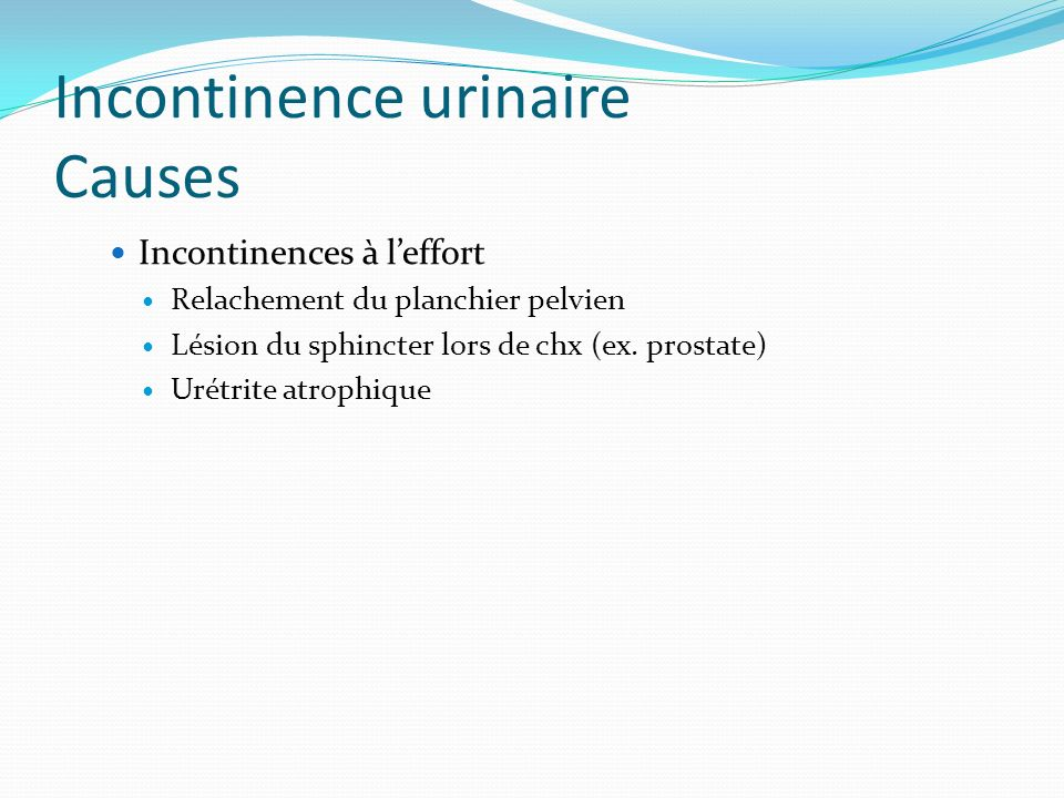 Incontinence urinaire Causes