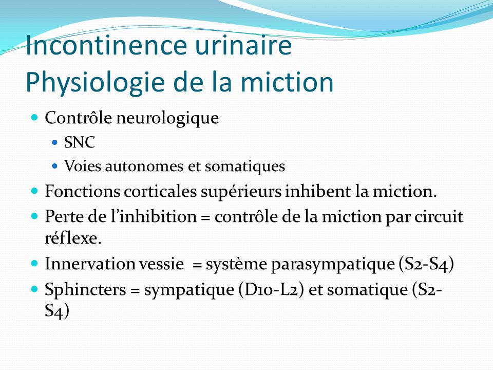 Incontinence urinaire Physiologie de la miction