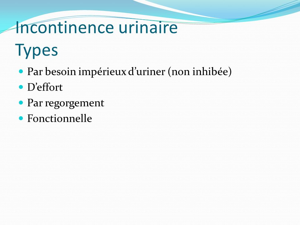 Incontinence urinaire Types