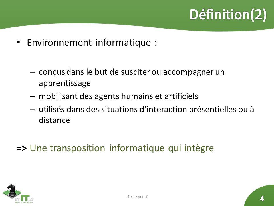 Définition(2) Environnement informatique :