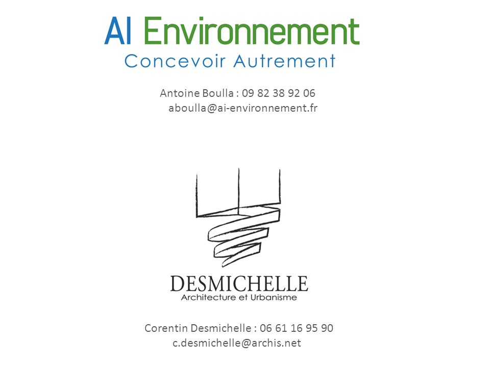Antoine Boulla : 09 82 38 92 06 aboulla@ai-environnement.fr. Corentin Desmichelle : 06 61 16 95 90.