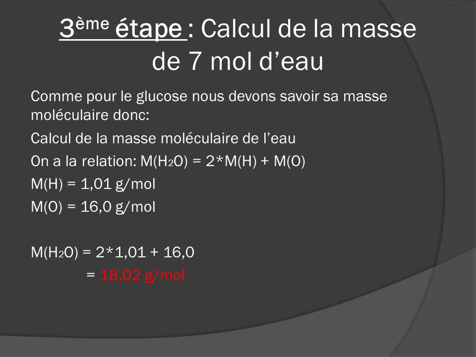 3ème étape : Calcul de la masse de 7 mol d'eau