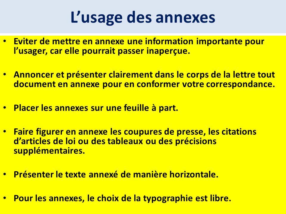 L'usage des annexes Eviter de mettre en annexe une information importante pour l'usager, car elle pourrait passer inaperçue.