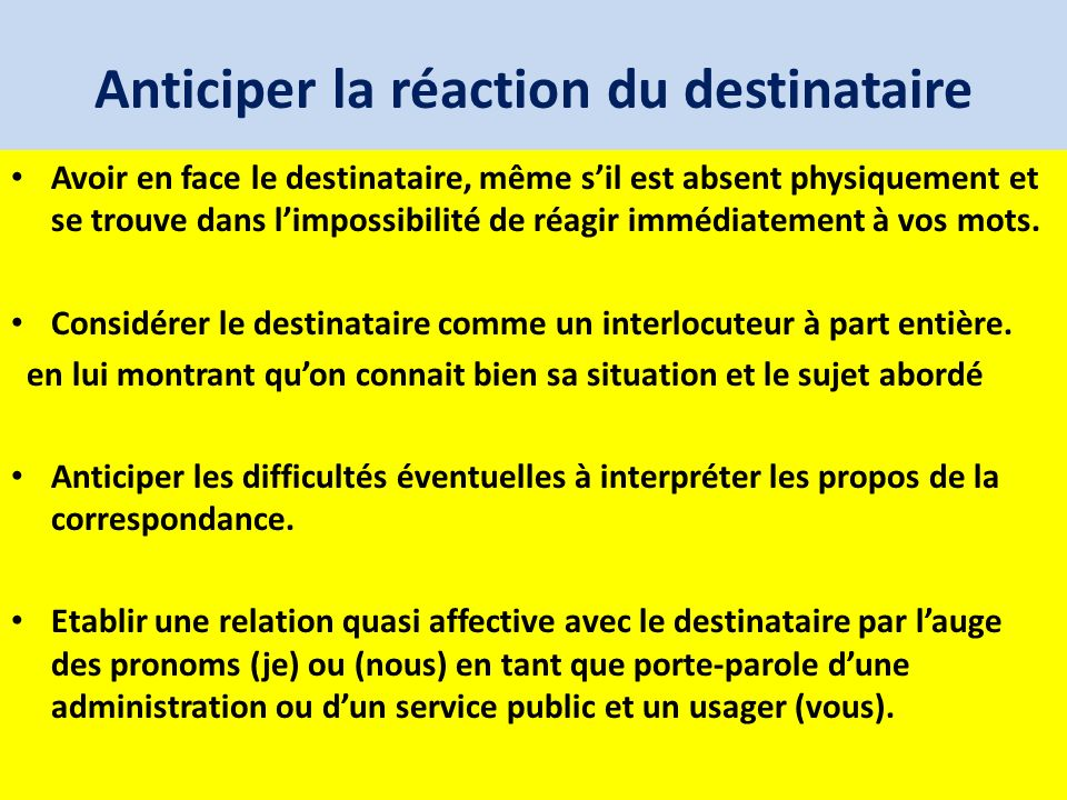 Anticiper la réaction du destinataire