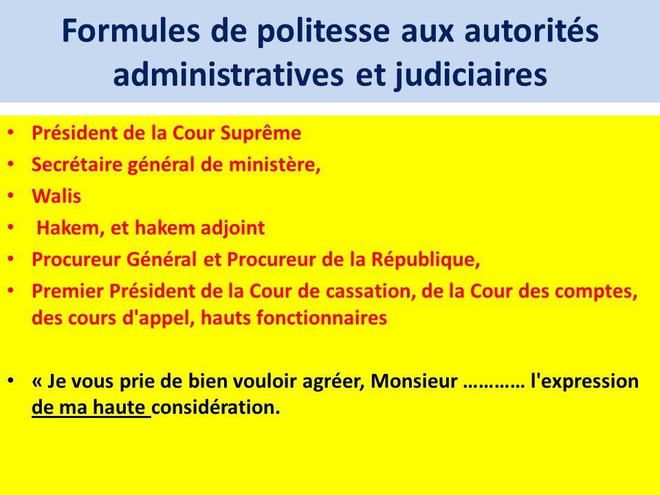 Formules de politesse aux autorités administratives et judiciaires