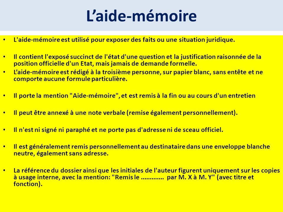L'aide-mémoire L aide-mémoire est utilisé pour exposer des faits ou une situation juridique.