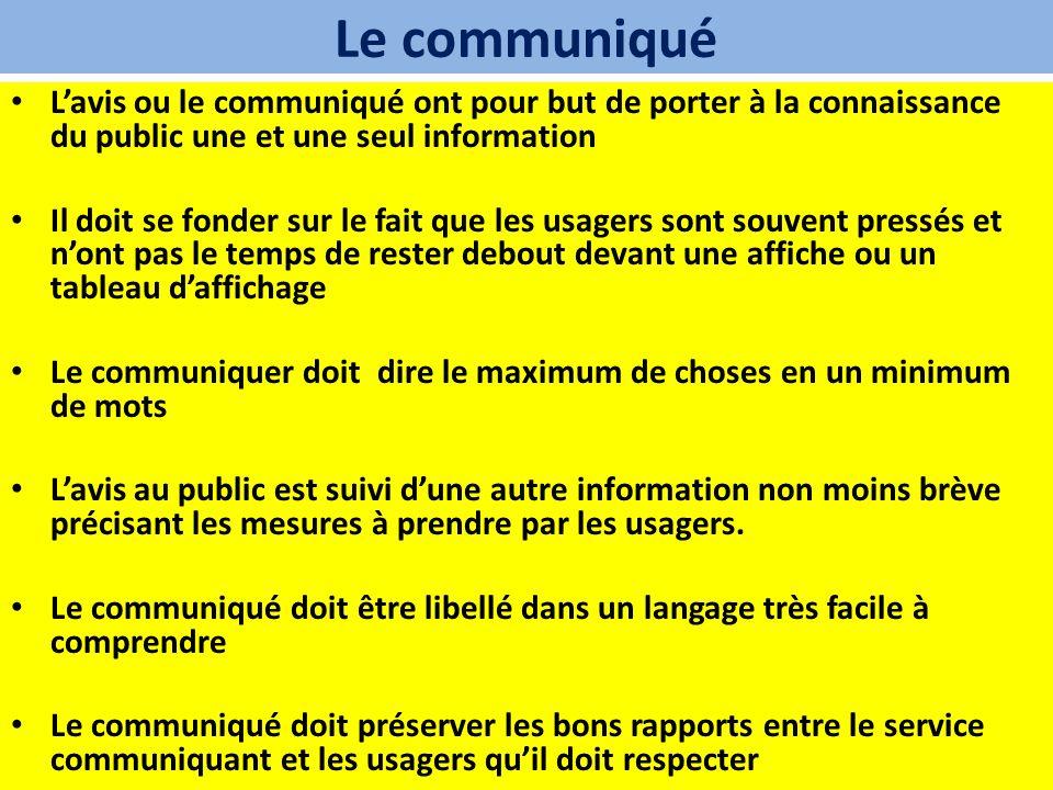 Le communiqué L'avis ou le communiqué ont pour but de porter à la connaissance du public une et une seul information.