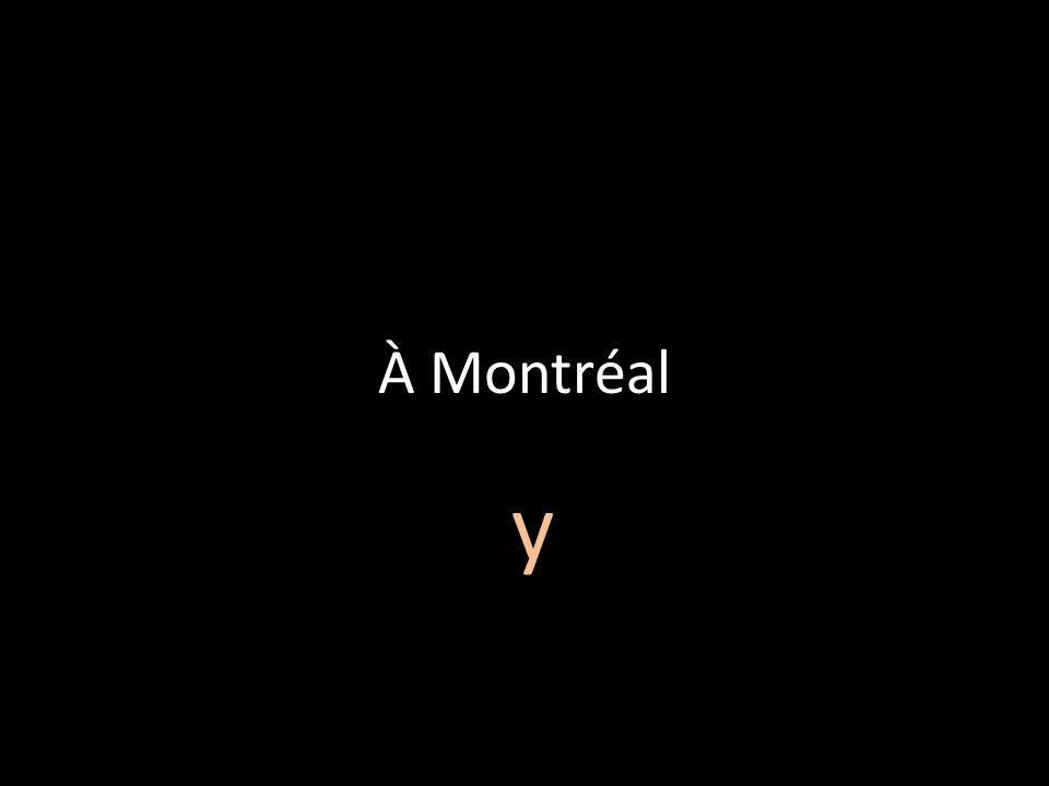 À Montréal y