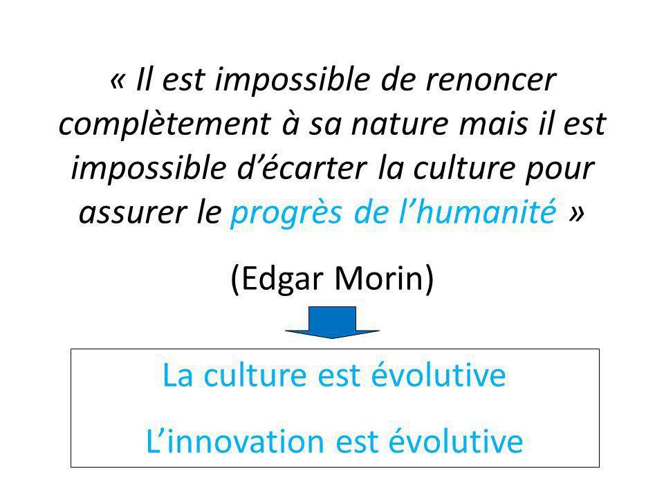 La culture est évolutive L'innovation est évolutive