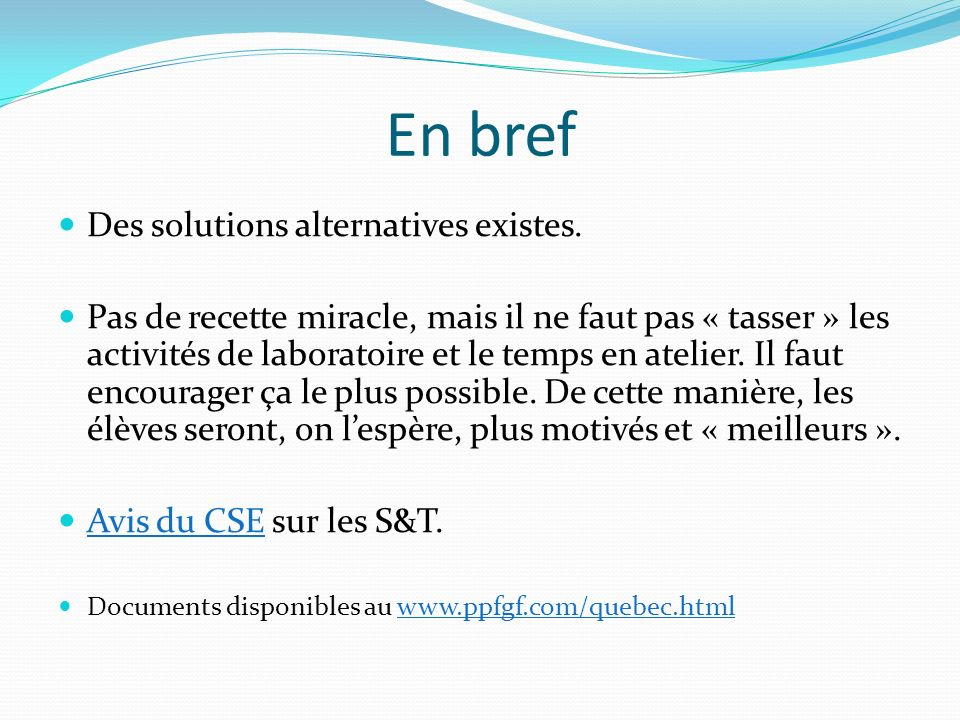 En bref Des solutions alternatives existes.
