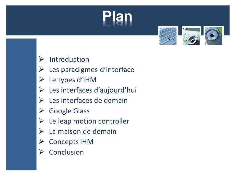 Plan Introduction Les paradigmes d'interface Le types d'IHM