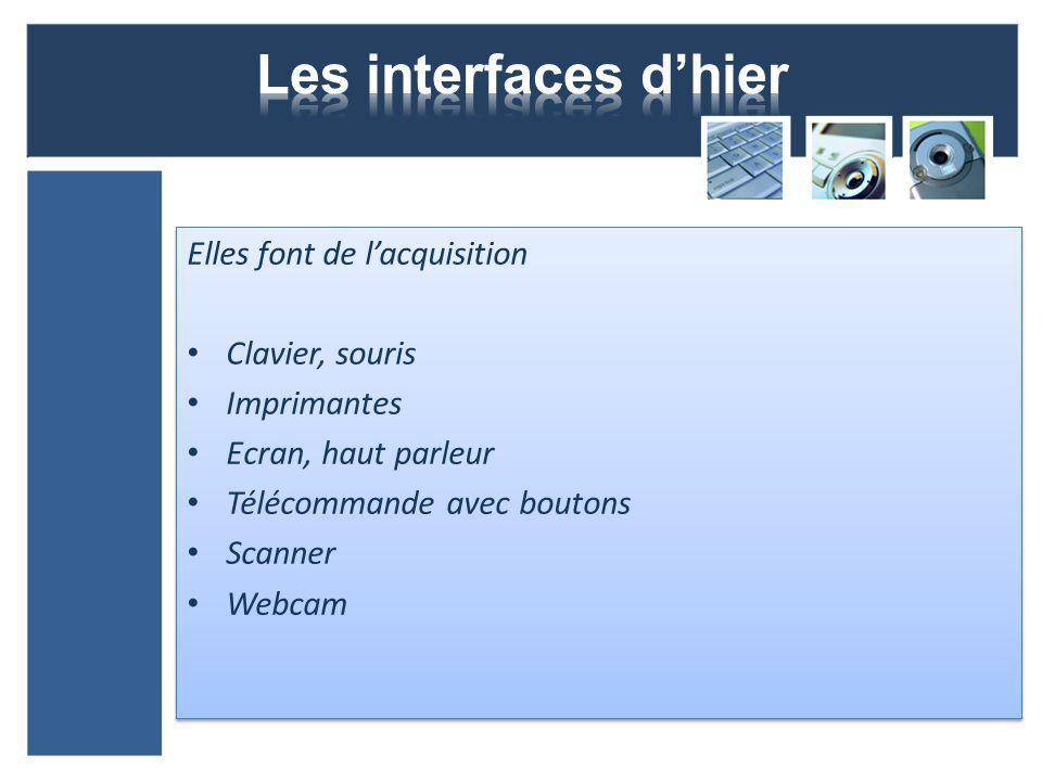 Les interfaces d'hier Elles font de l'acquisition Clavier, souris