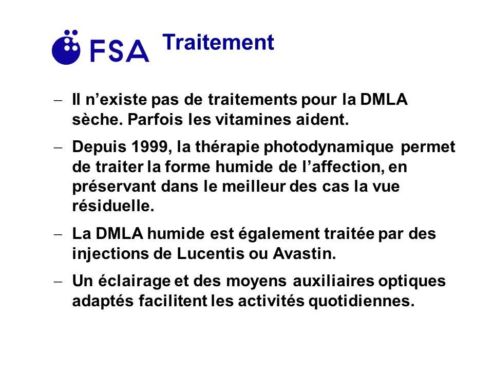 Traitement Il n'existe pas de traitements pour la DMLA sèche. Parfois les vitamines aident.