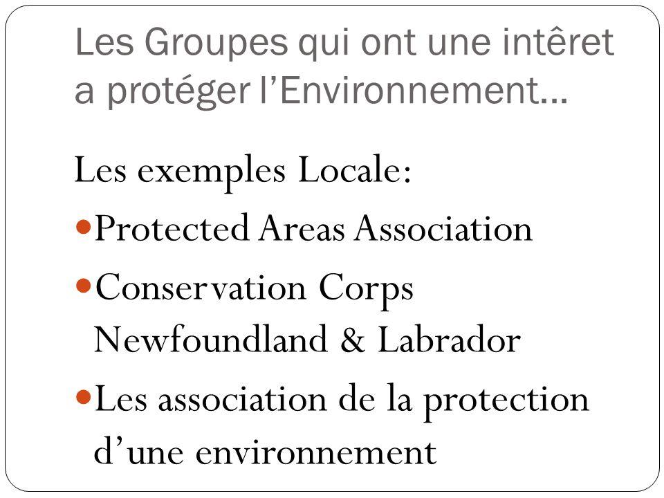 Les Groupes qui ont une intêret a protéger l'Environnement...
