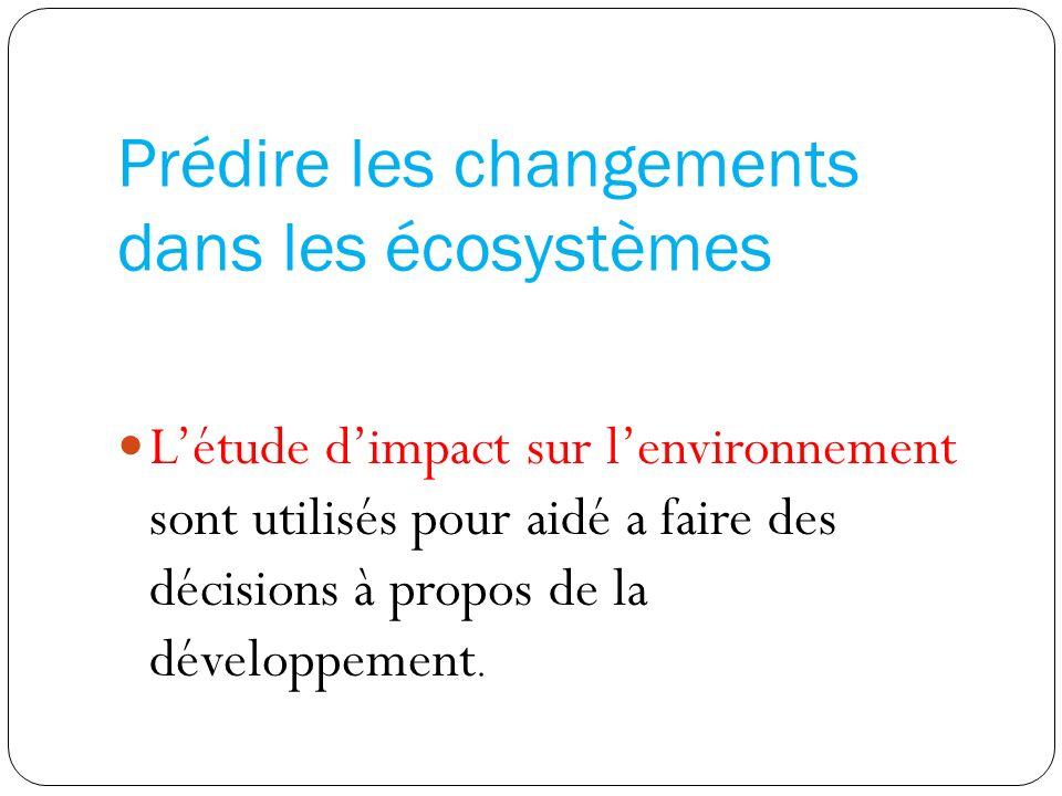 Prédire les changements dans les écosystèmes