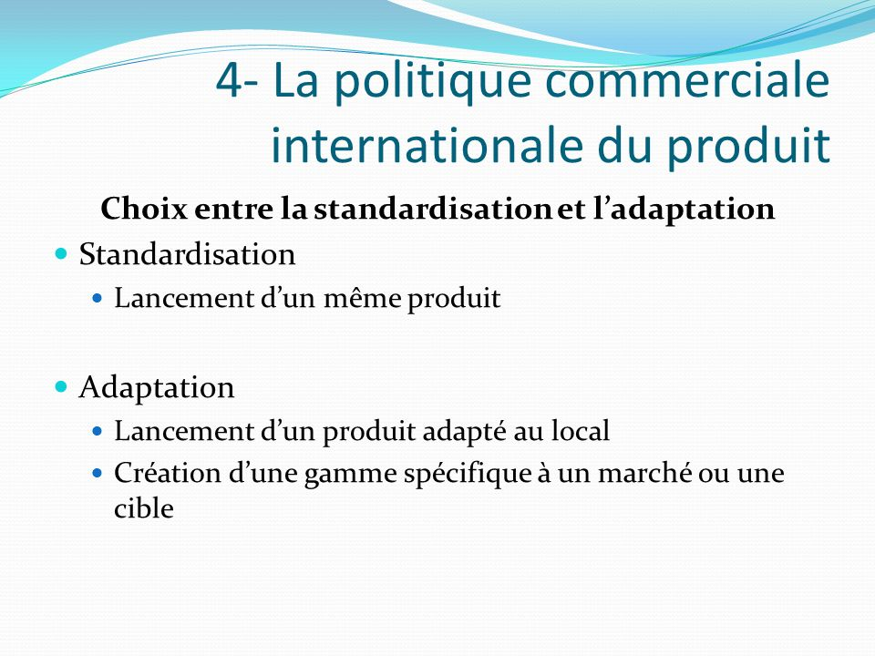 4- La politique commerciale internationale du produit
