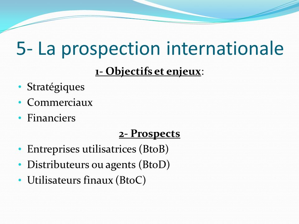 5- La prospection internationale
