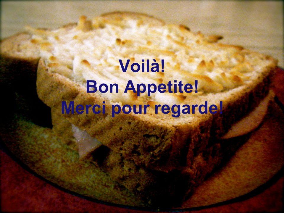 Voilà! Bon Appetite! Merci pour regarde!