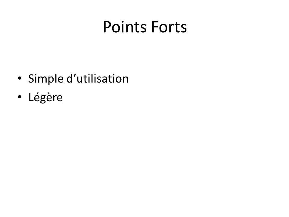 Points Forts Simple d'utilisation Légère