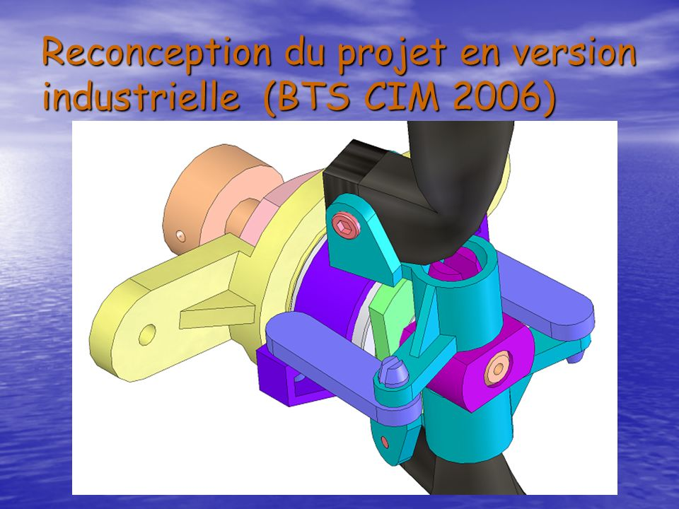 Reconception du projet en version industrielle (BTS CIM 2006)