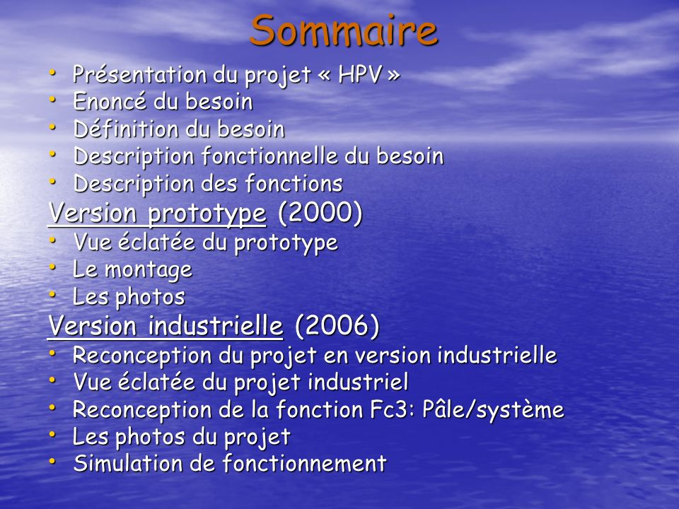 Sommaire Version prototype (2000) Version industrielle (2006)
