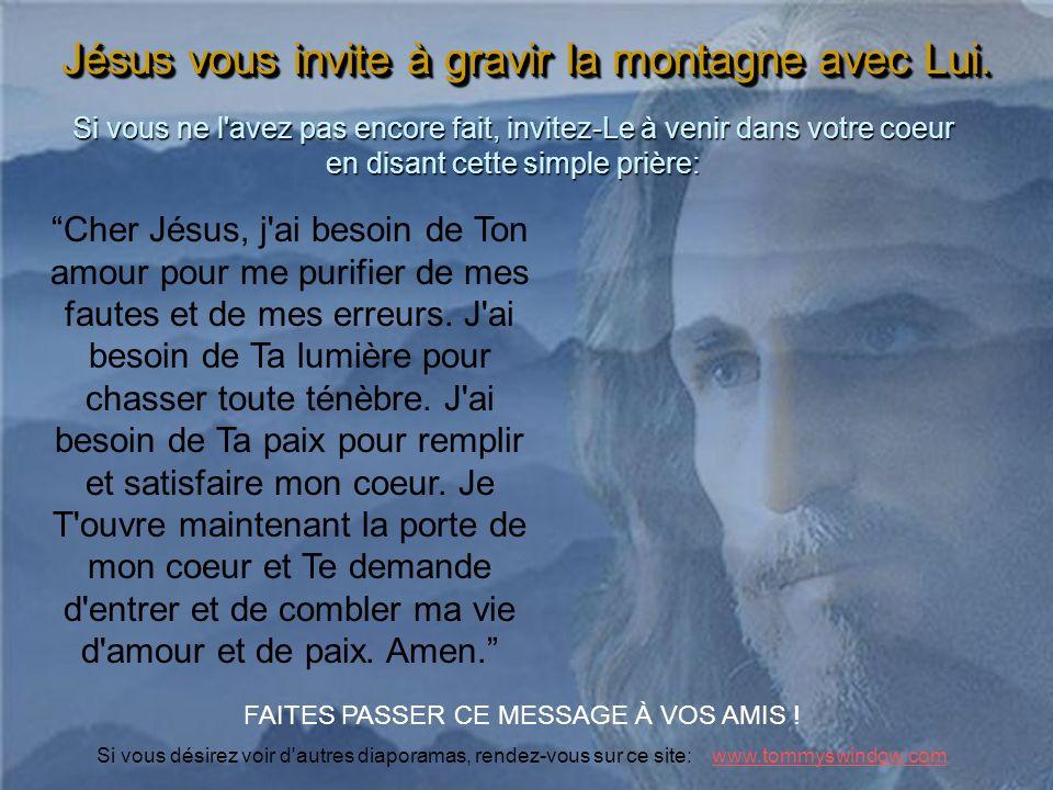 Jésus vous invite à gravir la montagne avec Lui.