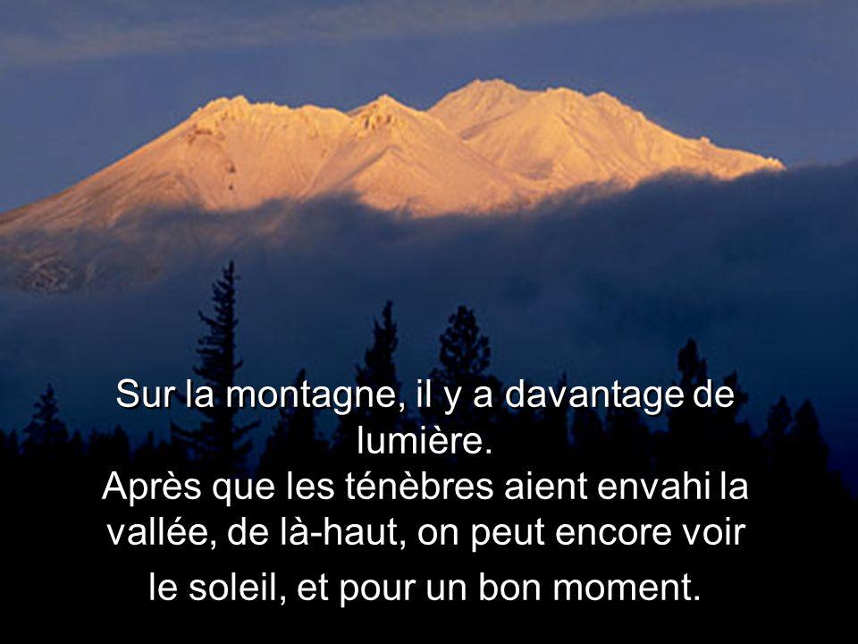 Sur la montagne, il y a davantage de lumière