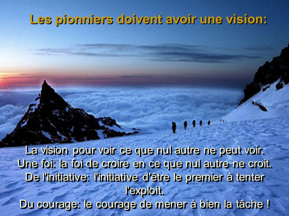 Les pionniers doivent avoir une vision: