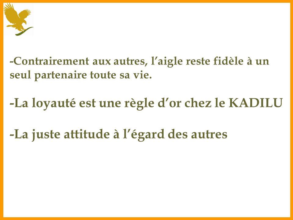 -La loyauté est une règle d'or chez le KADILU