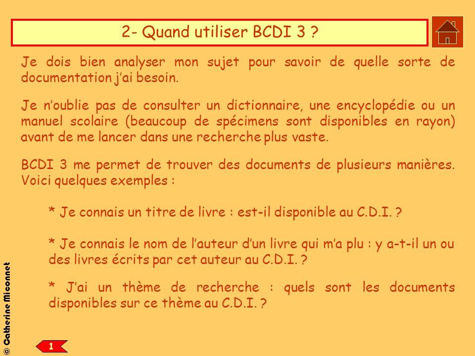 2- Quand utiliser BCDI 3 Je dois bien analyser mon sujet pour savoir de quelle sorte de documentation j'ai besoin.