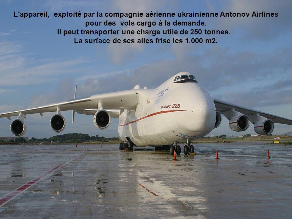 Il peut transporter une charge utile de 250 tonnes.