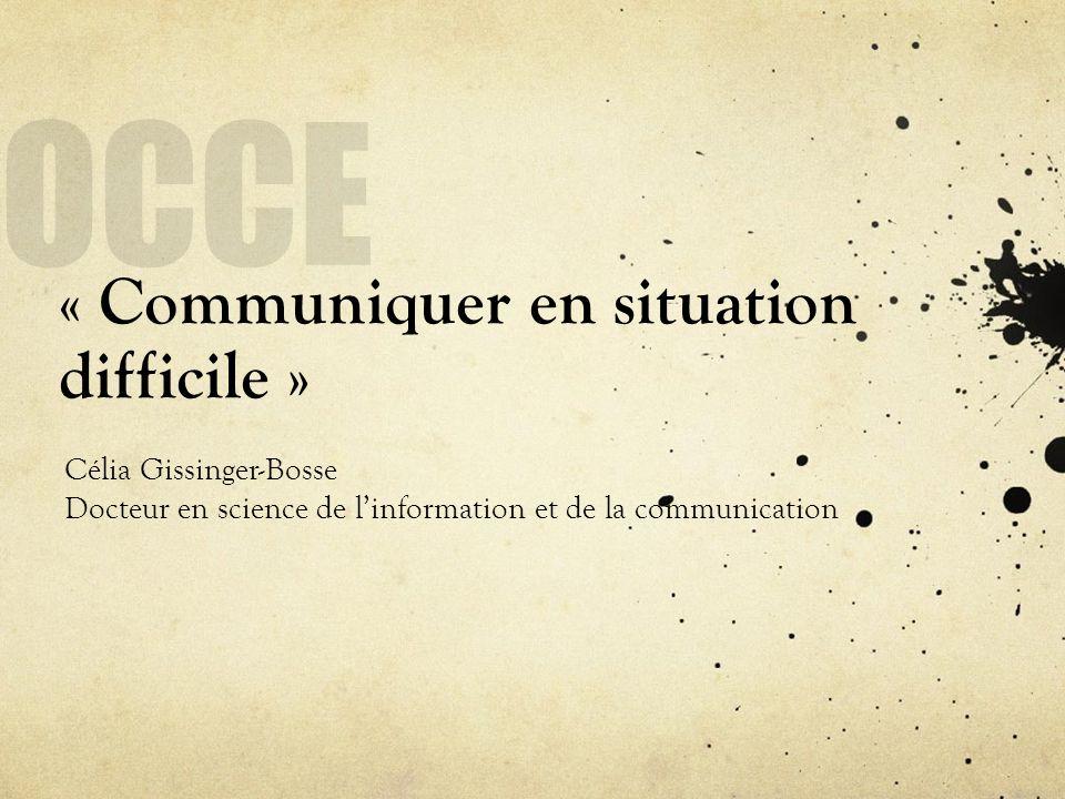 « Communiquer en situation difficile »