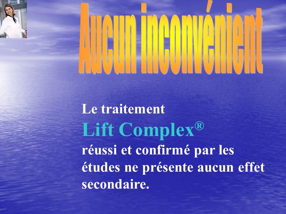 Lift Complex® Aucun inconvénient Le traitement