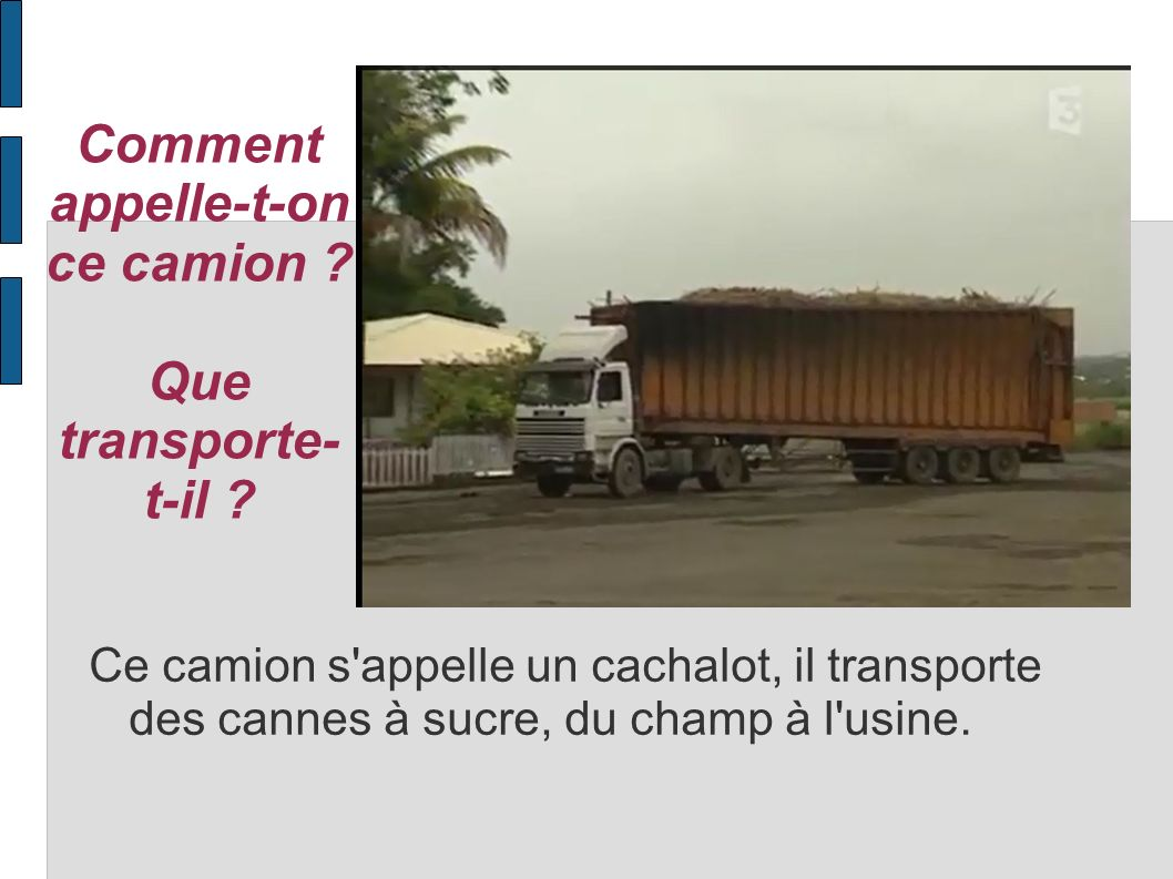 Comment appelle-t-on ce camion Que transporte-t-il