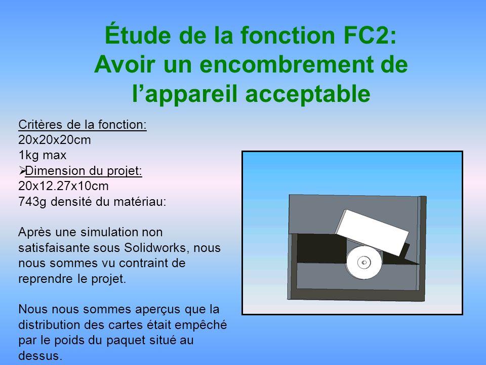 Étude de la fonction FC2: Avoir un encombrement de l'appareil acceptable