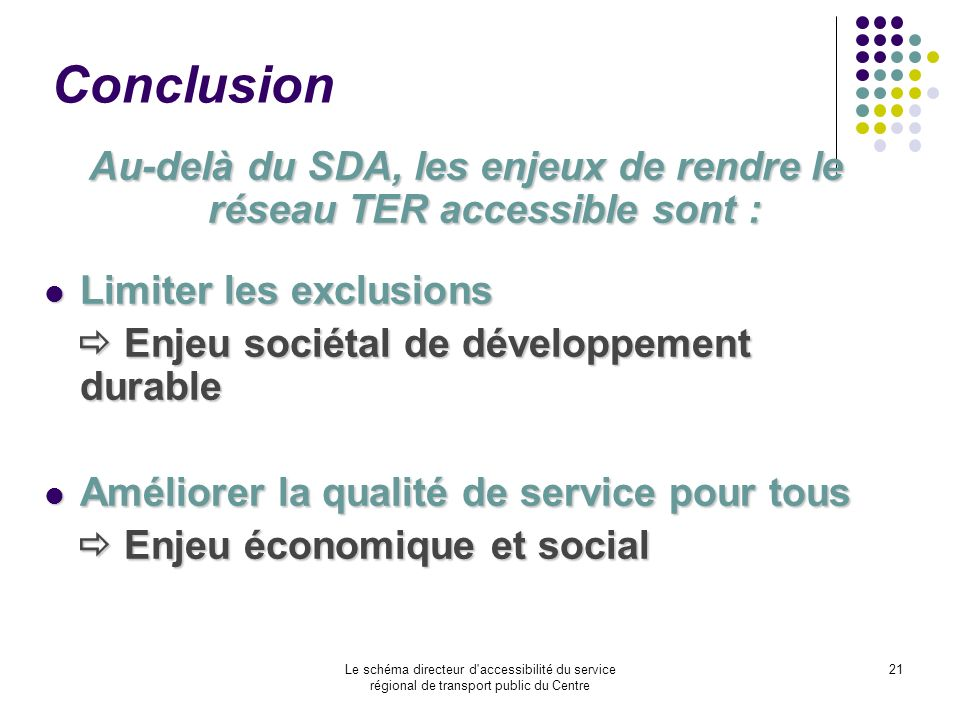 Au-delà du SDA, les enjeux de rendre le réseau TER accessible sont :