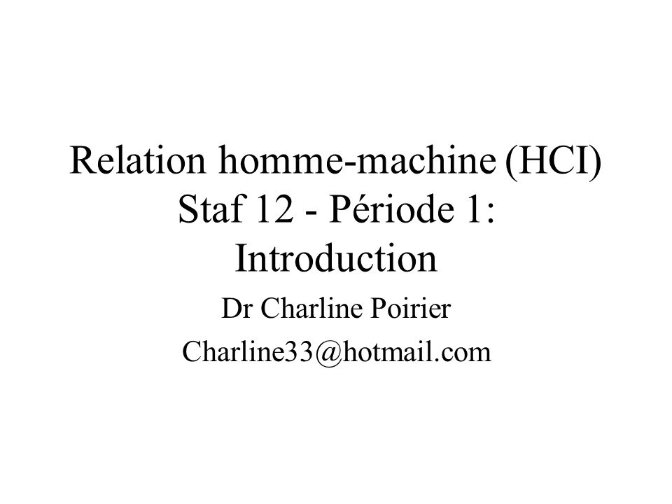 Relation homme-machine (HCI) Staf 12 - Période 1: Introduction
