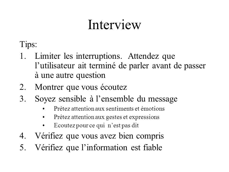 Interview Tips: Limiter les interruptions. Attendez que l'utilisateur ait terminé de parler avant de passer à une autre question.