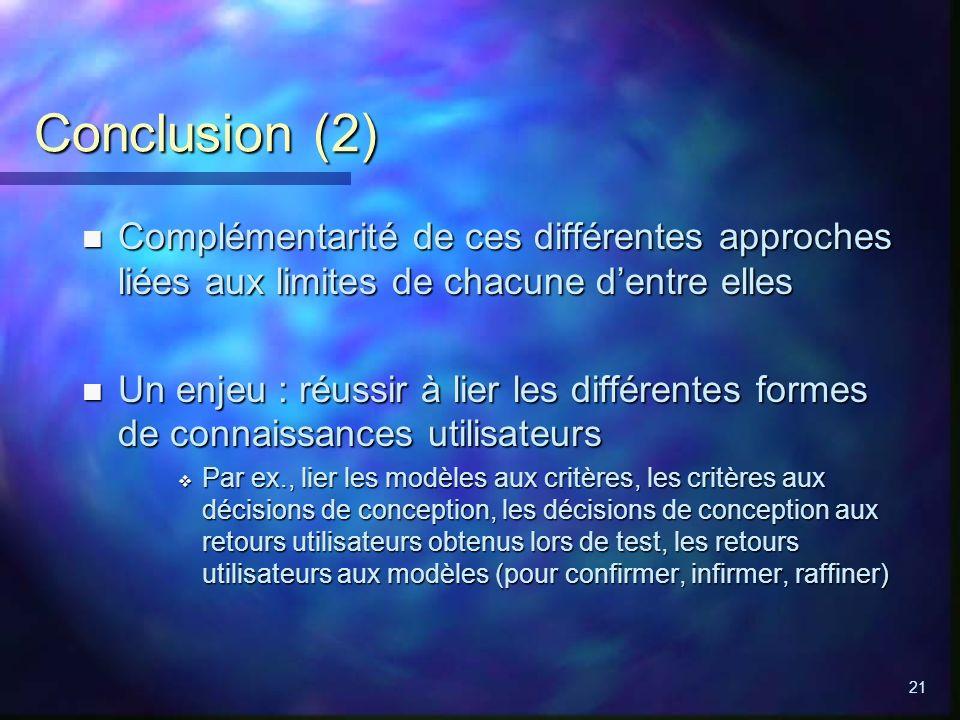 Conclusion (2) Complémentarité de ces différentes approches liées aux limites de chacune d'entre elles.