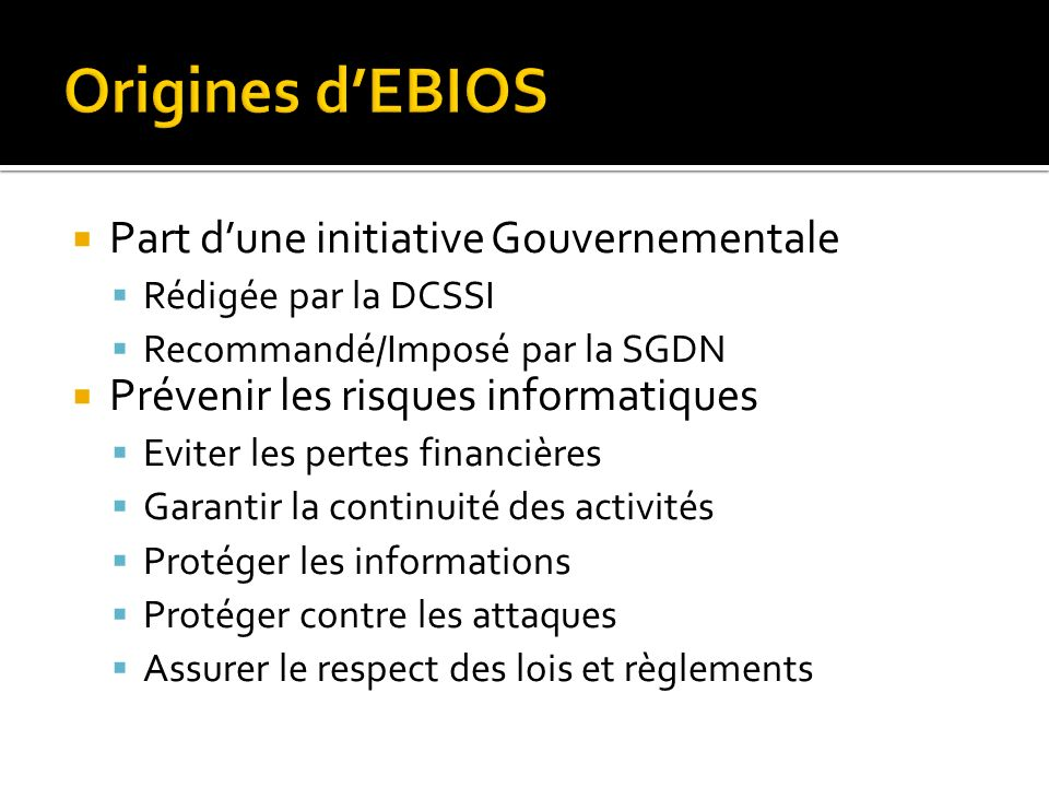 Origines d'EBIOS Part d'une initiative Gouvernementale